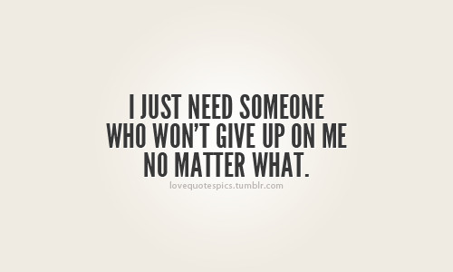 You gave up on me quotes