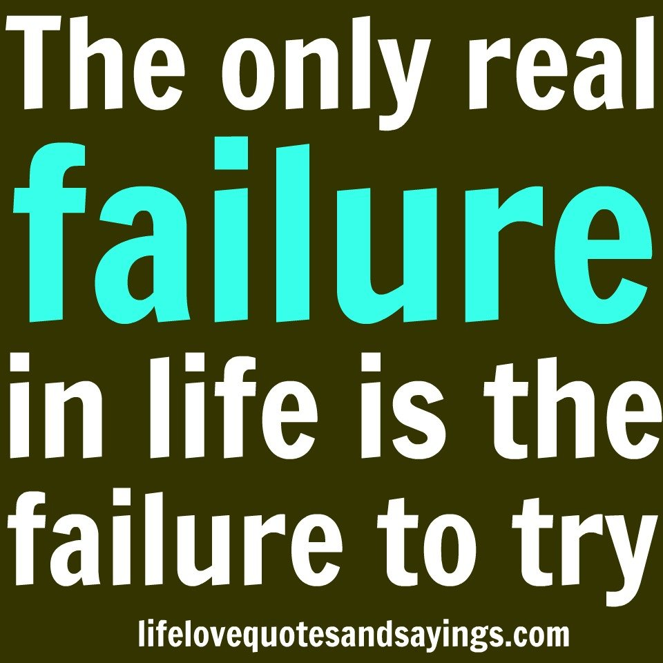Inspirational Quotes About Failure: Failure In Life Quotes. QuotesGram