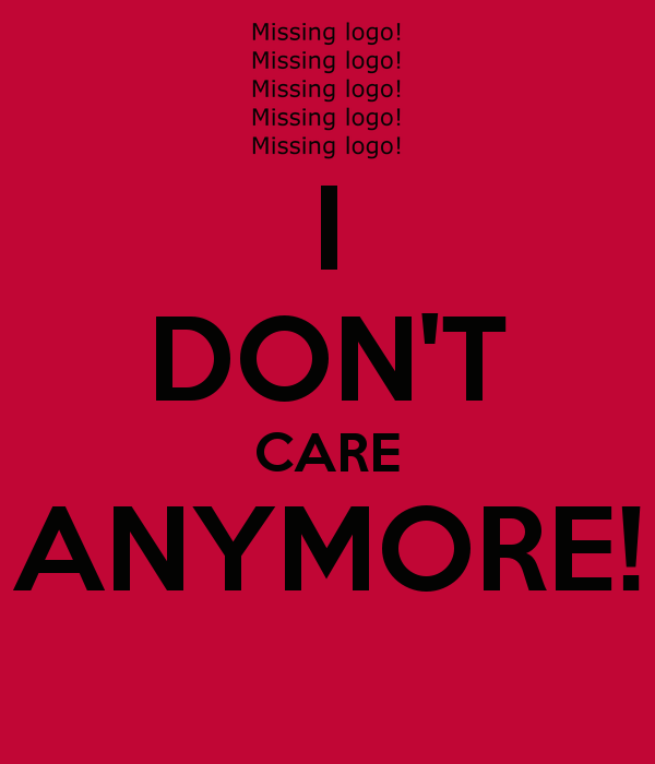 I Dont Care Anymore Quotes. QuotesGram