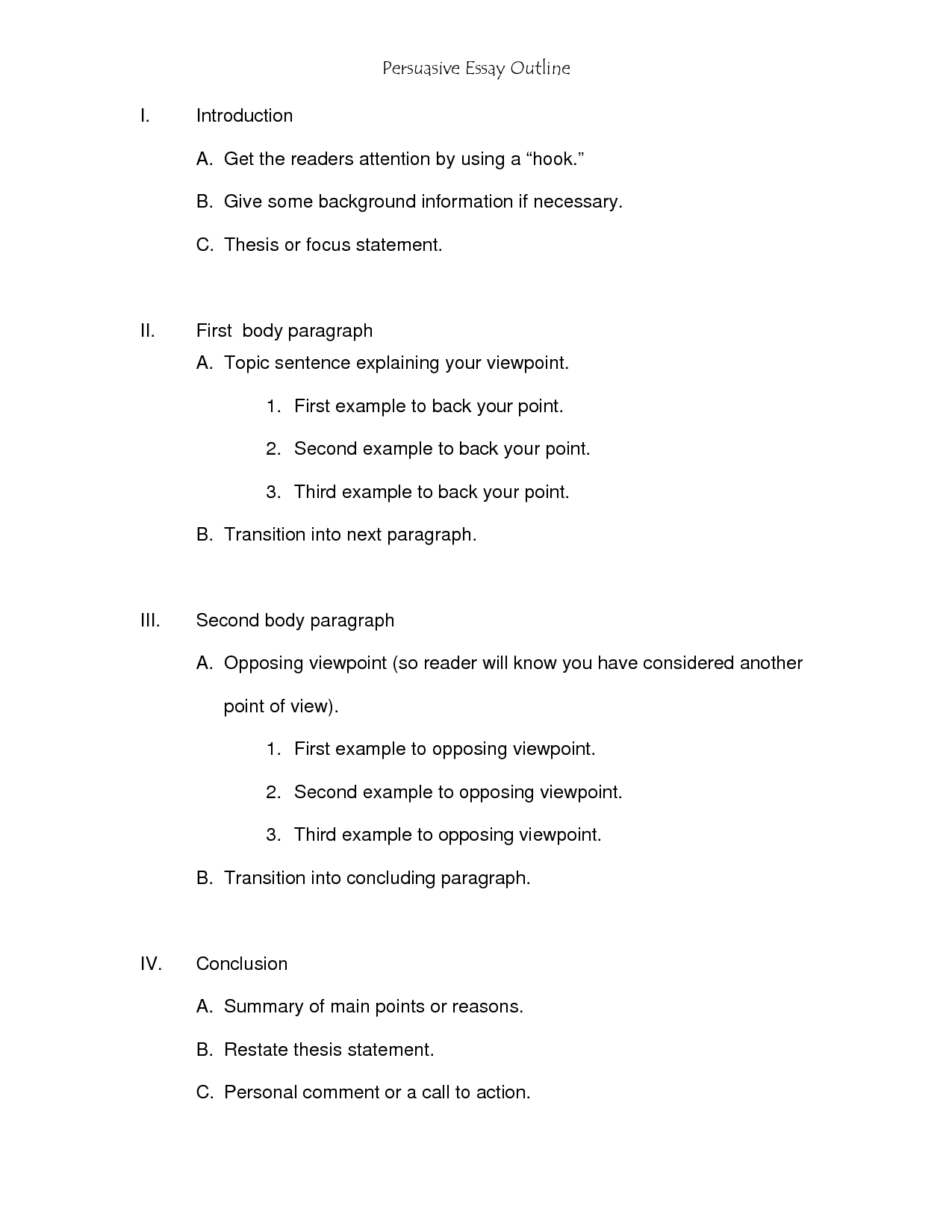 pursuasive speech outline essay Free essay: persuasive speech outline topic: why you should give up smoking proposition: give up smoking and you will save yourself and the others around you.