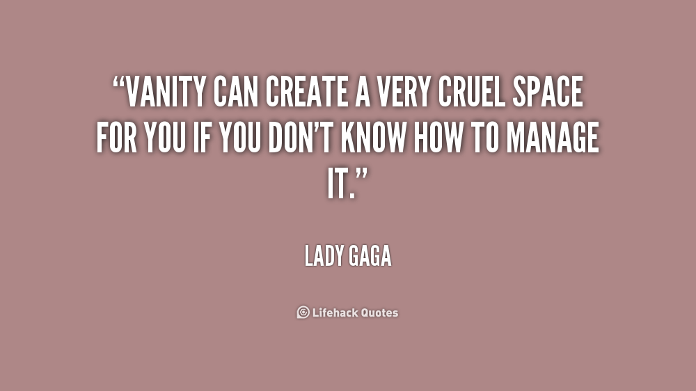 Cruel World Quotes Best 105 Famous Quotes About Cruel: Quotes About Vanity. QuotesGram