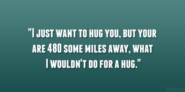 I Just Want To Hug You Quotes. QuotesGram