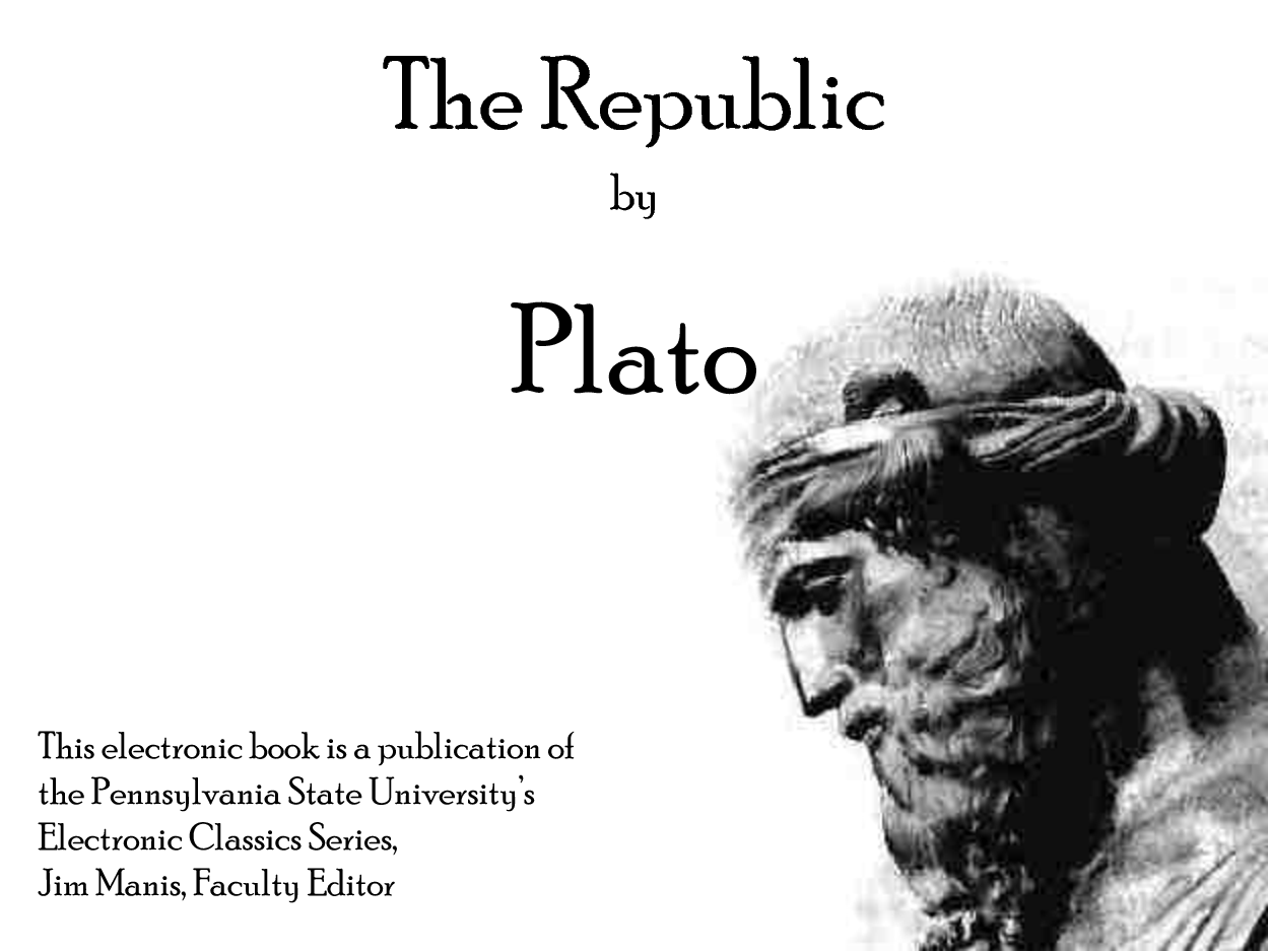 the republic by platoe essay Plato's discussions of rhetoric and poetry are both extensive and influential as in so many other cases, he sets the agenda for the subsequent tradition.