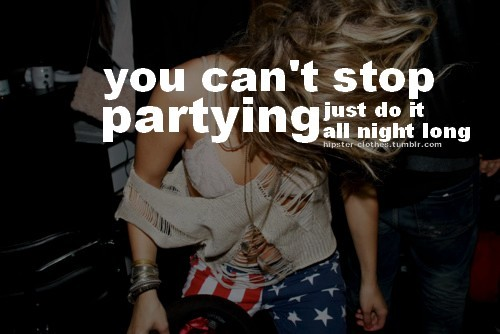 Quotes about not partying