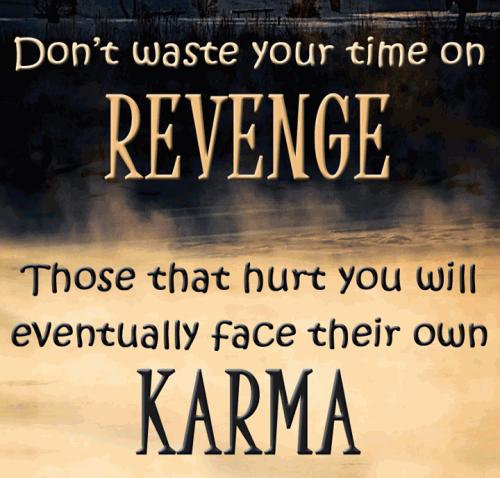 Quote Of Life: Bad Karma Quotes Revenge Quotes. QuotesGram