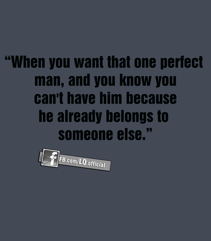 Quotes About Liking Someone You Shouldnt Wanting Someone You Ca...