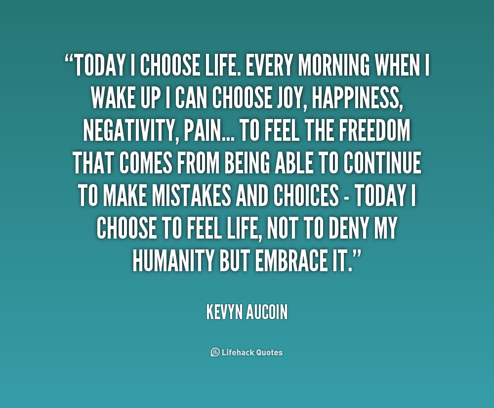Today I Choose Quotes. QuotesGram