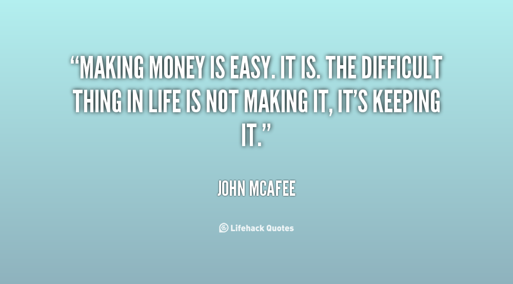 John Money Quotes Quotesgram: Easy Money Quotes. QuotesGram