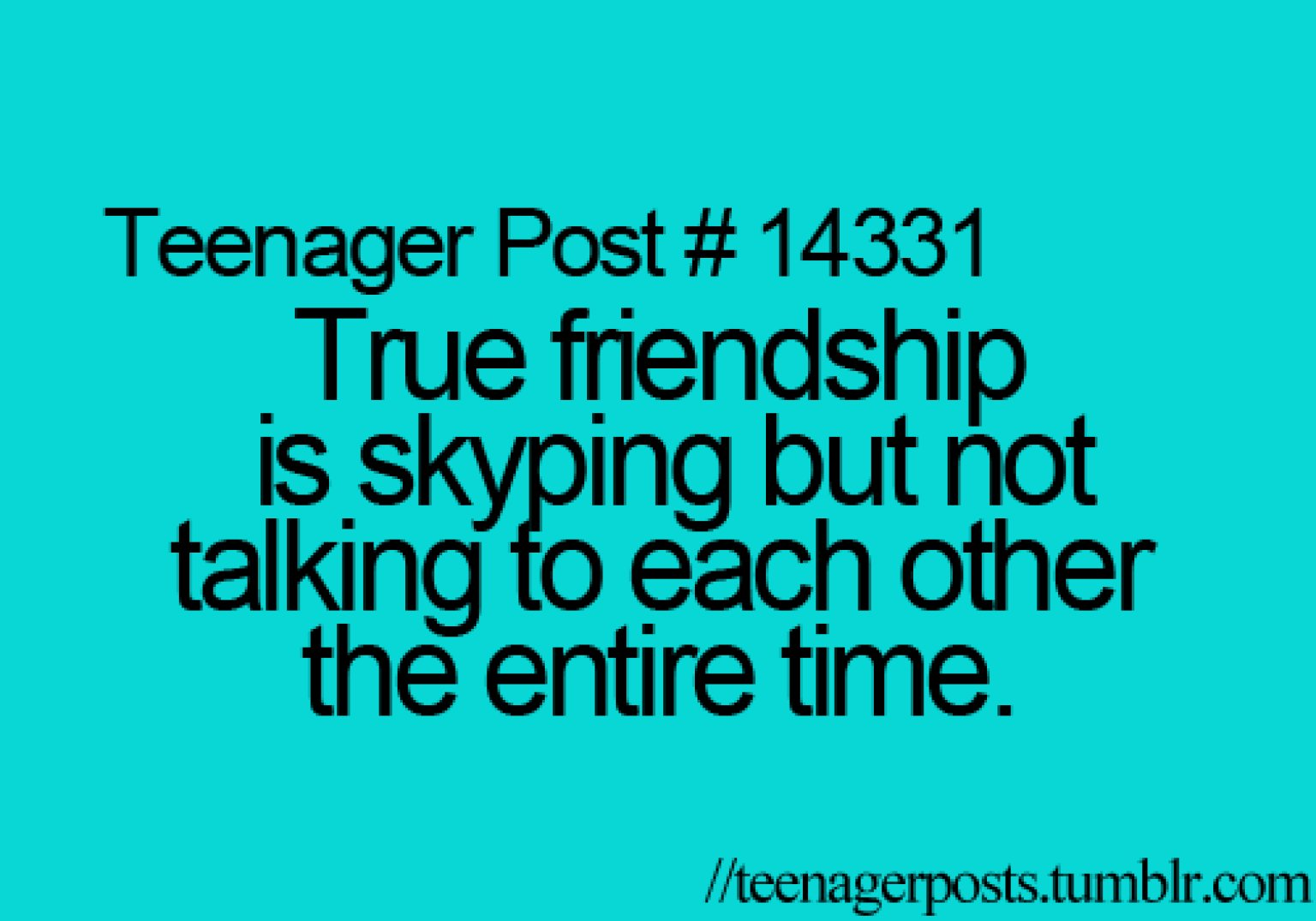 Teenage Quotes About Love And Friendship : Teenager Post Quotes About Friends. QuotesGram