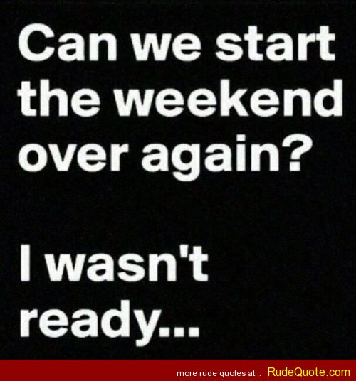 Funny Weekend Quotes And Sayings Quotesgram: Weekend Over Funny Quotes. QuotesGram