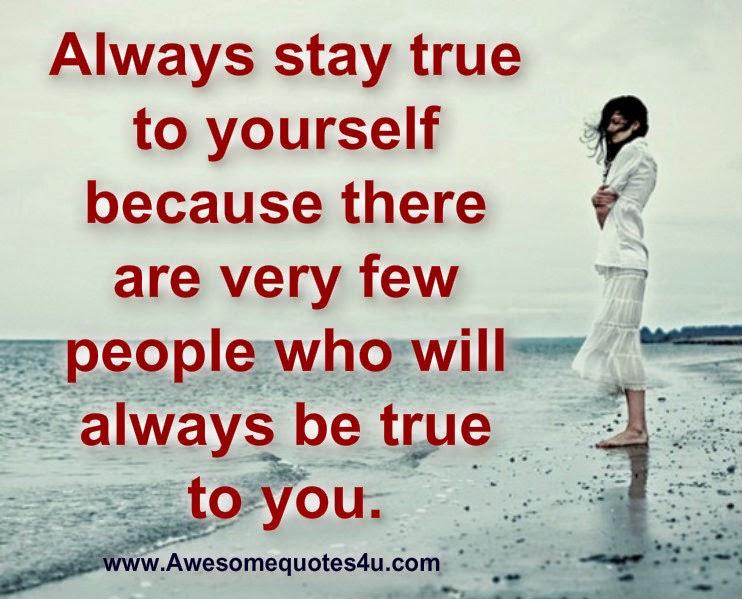 Stay True Quotes. QuotesGram