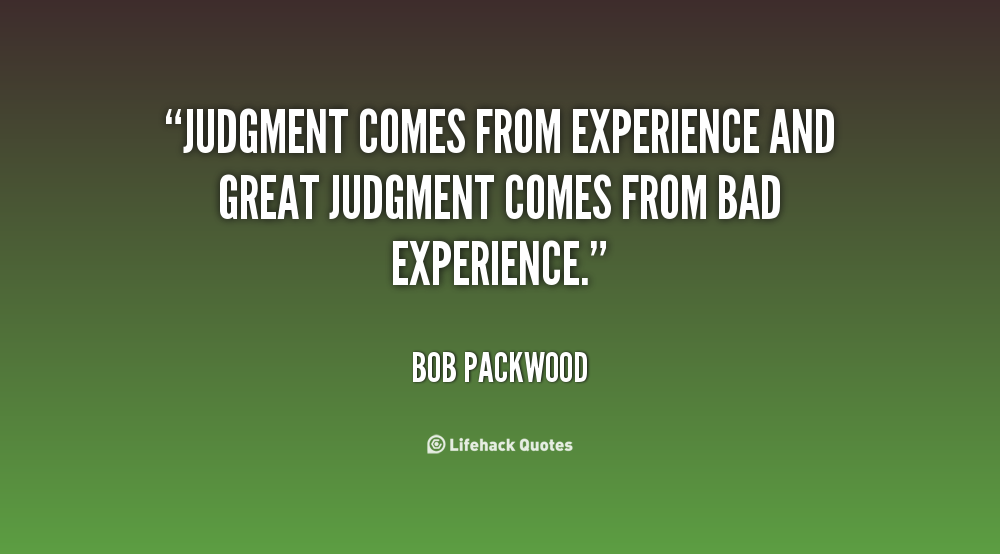 Good Judgement Quotes. QuotesGram