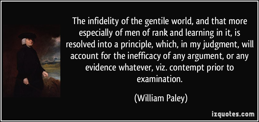 an examination of william paleys theological argument Paley's stone, creationism, and conservation  the argument from design as expounded by william paley, and now largely adapted by the modern fundamentalist .
