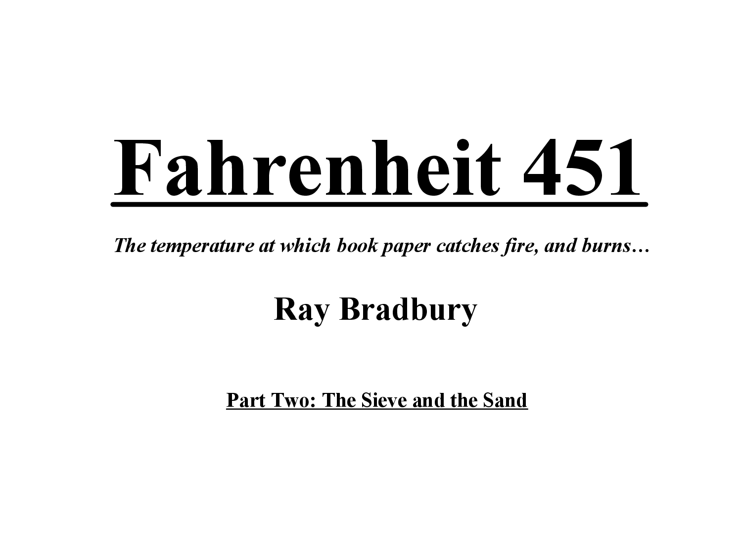 """fahrenheit 451 the development of fire The 1953 novel """"fahrenheit 451, fueled by the author ray bradbury's  however, for extra fire and flair, the whiskey can be set on fire beforehand  montag's character development is interesting and nuanced as he realizes."""