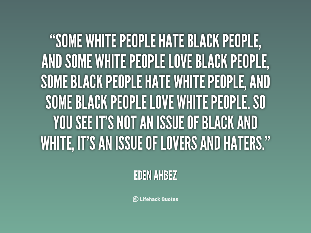 Love Hate Quotes And Sayings: Black People Love Quotes. QuotesGram