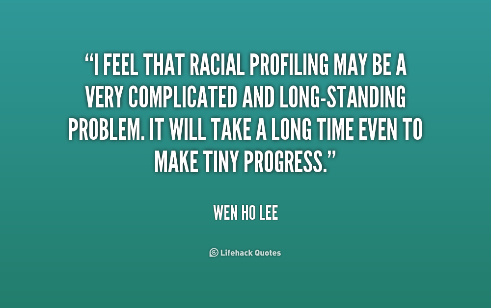 racial profiling is unnecessary in law Racial profiling and  police brutality an excessive and an unnecessary force by law  racism racial profiling police corruption police brutality racial.