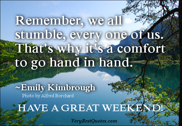 Have a great weekend quotes quotesgram - Week end a nice ...