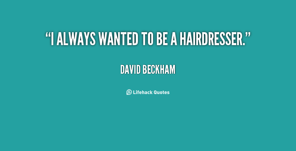 hairdresser quotes inspirational quotesgram