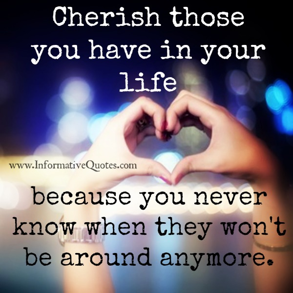 I Love You Quotes: Cherish Your Loved Ones Quotes. QuotesGram