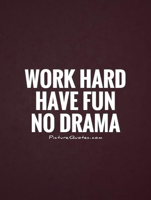 Humor Inspirational Quotes: Fun In The Workplace Quotes. QuotesGram