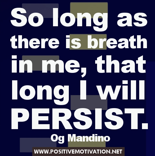 Persistence Motivational Quotes: Og Mandino Quotes Inspirational. QuotesGram