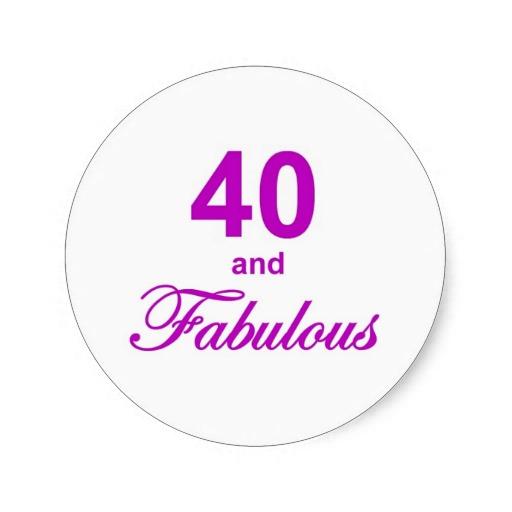 40 Birthday Quotes For Women Quotesgram: Fabulous 40 Birthday Quotes. QuotesGram