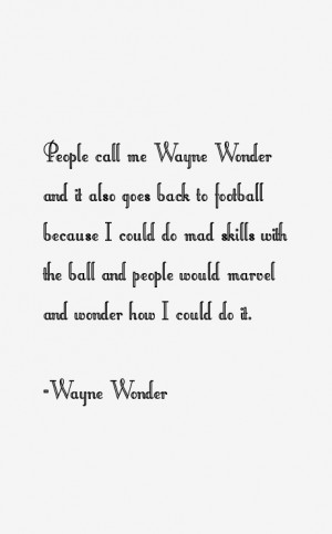 Wayne Wonder Quotes & Sayings