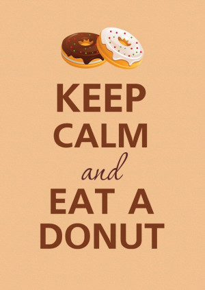 so me... Lol Funny Calm Quotes, Eating Donuts, Funny Keep Calm Quotes ...
