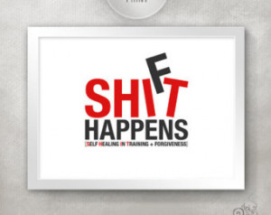 SHIT HAPPENS. Shift Happens. Inspir ational Quote Print / Funny Wall ...