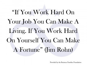 ... you work hard on yourself you can make a fortune – Quote by Jim Rohn