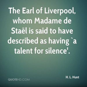 The Earl of Liverpool, whom Madame de Staël is said to have described ...