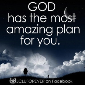 JESUS HAS THE MOST AMAZING PLANS FOR ME