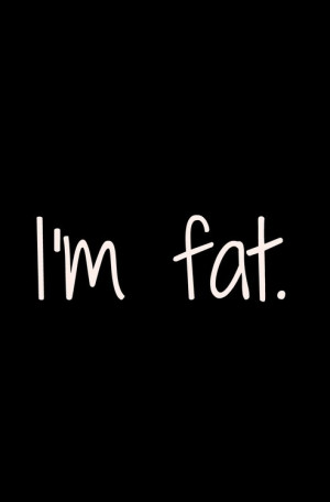 fat.....but that can change