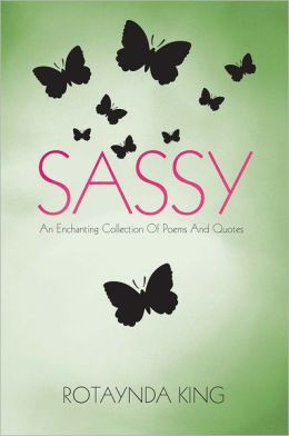 Sassy: An Enchanting Collection Of Poems And Quotes