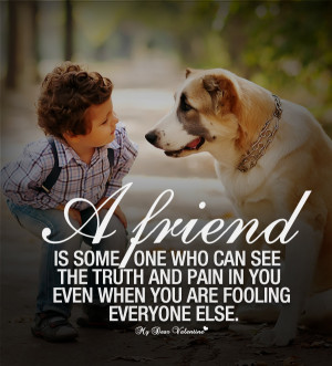 friendship-quotes-a-friend-is-someone-who-can-see-the-truth.jpg