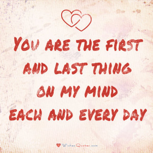 ... the first and last thing on my mind each and every day/ #lovequotes