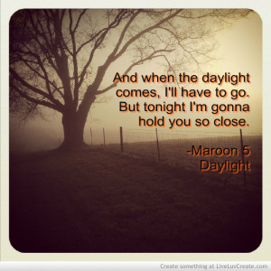 Maroon 5 Daylight Quotes