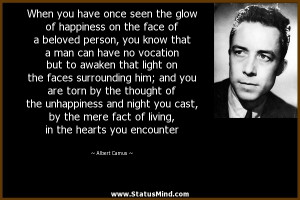 When you have once seen the glow of happiness on the face of a beloved ...
