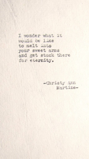 ... Quotes, Quotes Typewriter, Love Poetry Quotes, Your Arms Love Quotes