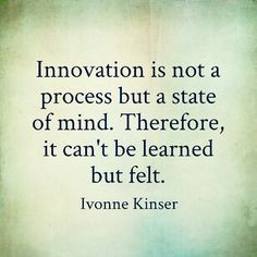 quotesbyme #quotes #innovation #ivonnekinser More