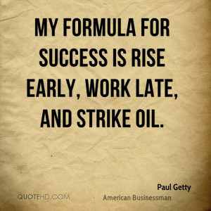 early work late and strike oil work oil success meetville quotes