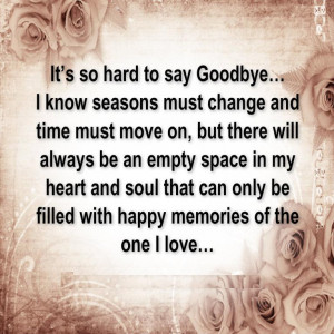 Quotes About Saying Goodbye And Moving On Its very hard to say good ...