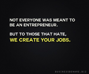 Dear entrepreneur haters…