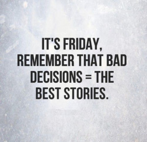 Funny friday quotes, best, cute, sayings, wise