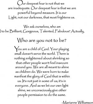... poem from Marianne Williamson about our deepest fears in life