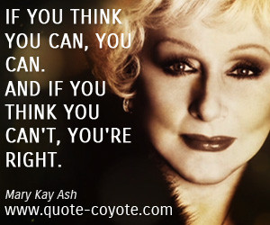 quotes - If you think you can, you can. And if you think you can't ...