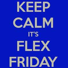 ... flex friday more keep calm fav quotes group motivation flex friday