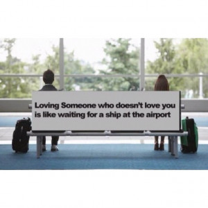 Loving someone who doesn't love you back..: Quotes Sayings