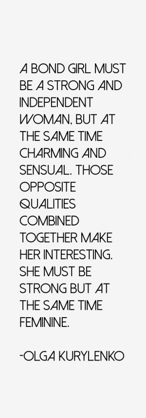 make her interesting She must be strong but at the same time feminine