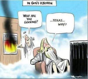 Texas Heat. Humor. Quotes. Funny.